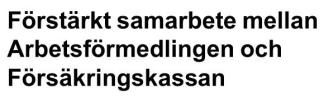 Ann-Christine Kalén. Samverkanssamordnare. Arbetsförmedlingen i Nordvästra Götaland.